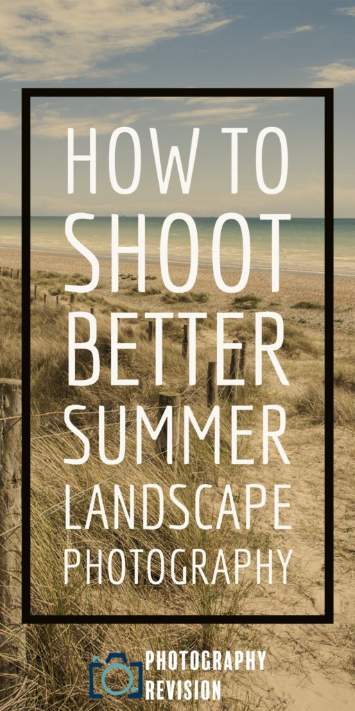 How to shoot better summer landscape photography
