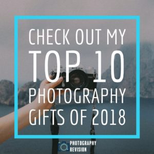 My Top Photography Gifts of 2018